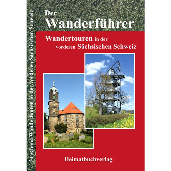 Der Wanderführer - Wandertouren in der vorderen Sächsischen Schweiz