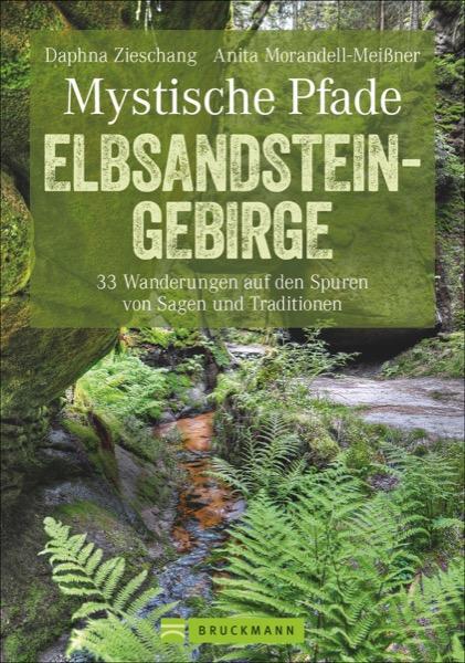 Wanderungen Elbsandsteingebirge Sagen Traditionen