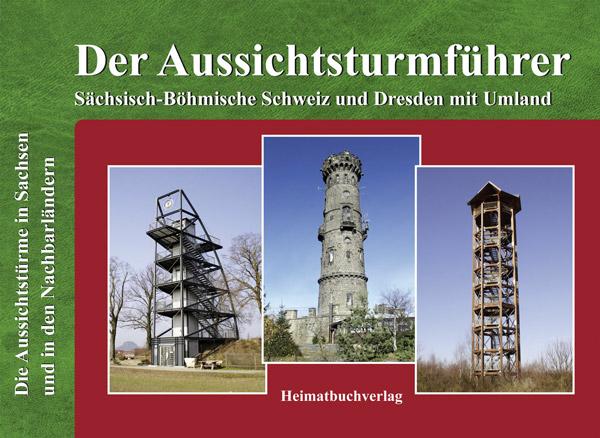 Aussichtstürme Sächsische Schweiz Dresden Buch